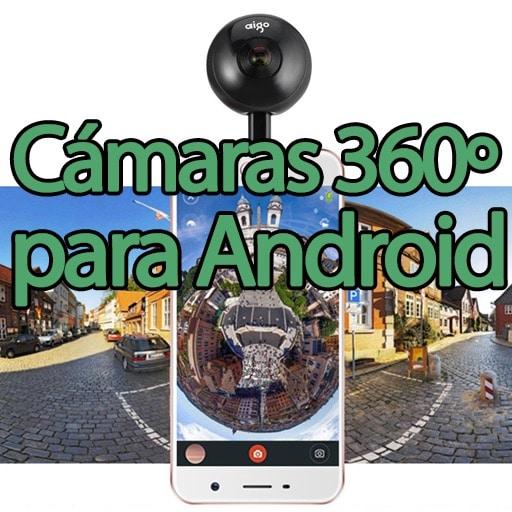Guía de compra de cámaras 360 grados para Android